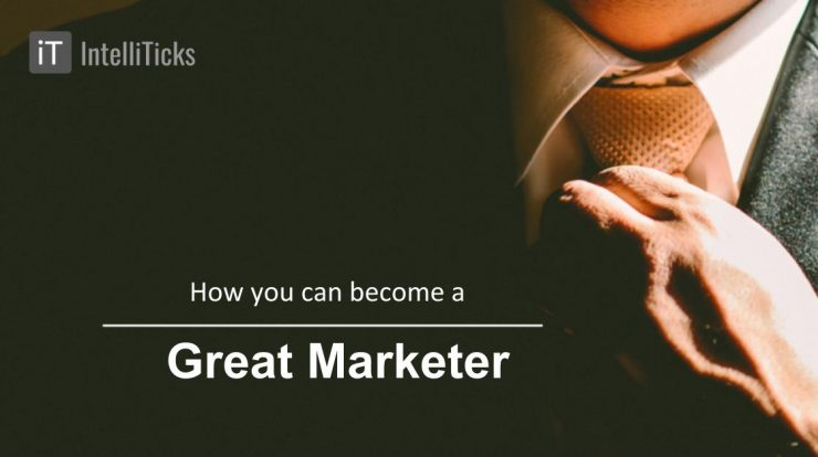 How can you become a great marketer?